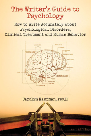 The Writer's Guide to Psychology, by Carolyn Kaufman